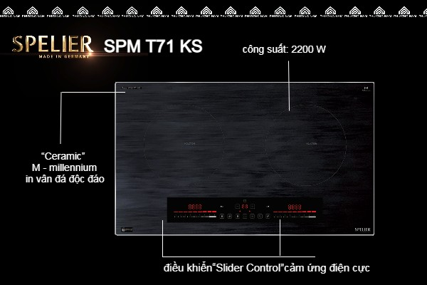 Đặc điểm của Bếp từ đôi SPELIER SPM T71 KS